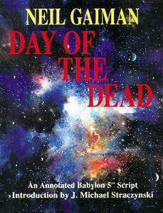 Neil Gaiman • DAY OF THE DEAD • Babylon 5 TV Script • JMS Intro 1st Ed TP