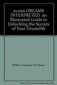 10,000 DREAMS INTERPRETED  an Illustrated Guide to Unlocking the