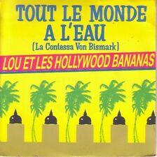 """7"""" 45 TOURS FRANCE LOU & LES HOLLYWOOD BANANAS """"Tout L'monde A L'eau +1"""" 1987"""