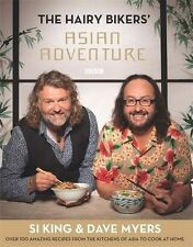 The Hairy Bikers' Asian Adventure: Over 100 Amazing Recipes from the Kitchens of Asia to Cook at Home by Si King, Dave Myers, Hairy Bikers (Hardback, 2014)