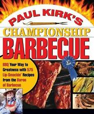 Paul Kirk's Championship Barbecue: Barbecue Your Way to Greatness With 575 Lip-S