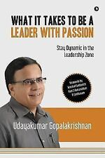 What It Takes to Be a Leader with Passion: Stay Dynamic in the Leadership Zone (
