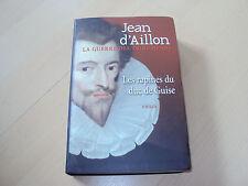 roman   LA GUERRE DES TROIS HENRI  les rapines du Duc de Guise