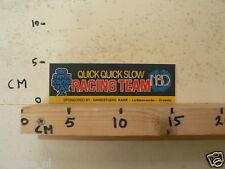 STICKER,DECAL QUICK QUICK SLOW NBD RACING TEAM DANSSTUDIO KAAK LICHTENVOORDE MUS