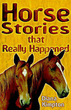Horse Stories that Really Happened  by Diana Kimpton  Paperback