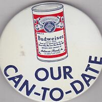 """VINTAGE 3"""" PINBACK #31-087 - BEER - BUDWEISER - OUR CAN-TO-DATE"""