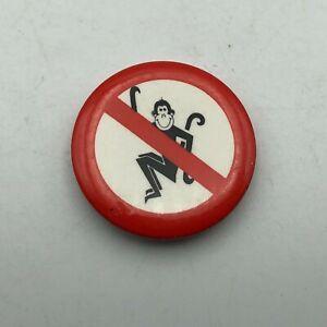 Vintage No Monkey Business Anti Monkeying Around Button Badge Pinback Pin  N7