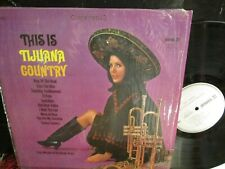 This Is Tijuana Country Lp Chips Murphie Ex to Nr MIn GARAGE TIJUANA BRASS