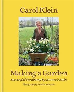 Making a Garden Successful Gardening by Nature's Rules by Carol Klein Hardcover