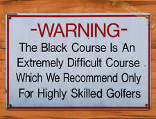 """TIN SIGN """"Bethpage Black Warning Sign""""  REPRODUCTION Golf Classic Sports Decor"""