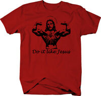 Bodybuilding Do it Like Jesus Gym Funny Workout Christian Color T-Shirt