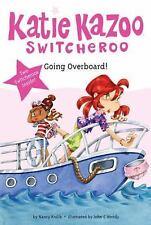 Katie Kazoo, Switcheroo: Going Overboard! No. 9 by Nancy Krulik (2012,...