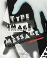 Type, Image, Message: A Graphic Design Layout Workshop-ExLibrary
