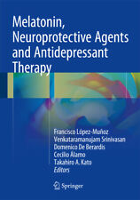 Melatonin, Neuroprotective Agents and Antidepressant Therapy | 2016 | englisch