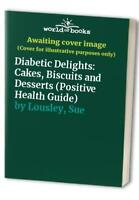 Diabetic Delights: Cakes, Biscuits and Desserts (Po... by Lousley, Sue Paperback