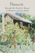 Hiraeth: Beyond My Father's House: a Woman's Journey Home by Gwendolyn...