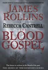 The Blood Gospel: The Order of the Sanguines Series by James Rollins, Rebecca Ca