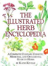 The Illustrated Herb Encyclopedia by Kathi Keville (Hardback, 1991)