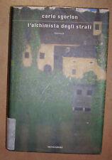 CARLO SGORLON - L'ALCHIMISTA DEGLI STRATI - 2008 MONDADORI (GV)