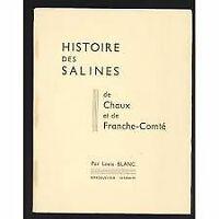 Histoire des salines de Chaux et de Franche-Comté : Par Louis Blanc