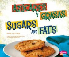 Azucares y grasas/Sugars and Fats (Que hay en MiPlato?/What's On My Plate?)