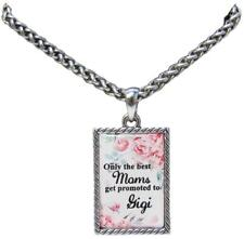 Only the Best Moms Get Promoted to Gigi Silver Chain Necklace Jewelry Gift Mom