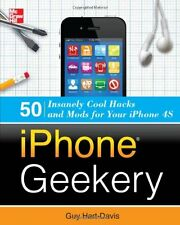 iPhone Geekery: 50 Insanely Cool Hacks and Mods fo