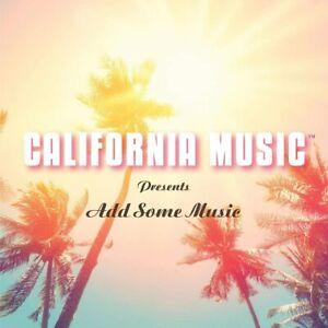 California Music - Presents Add Some Music (NEW CD)