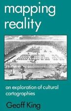 Mapping Reality : An Exploration of Cultural Cartographies by Geoff King (1996,