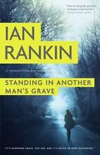 A Rebus Novel: Standing in Another Man's Grave by Ian Rankin (2013, Hardcover)