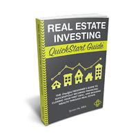 Real Estate Investing QuickStart Guide: Simplified Investing Mastery (Book)