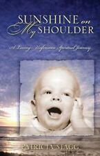 Sunshine on My Shoulder (Paperback or Softback)