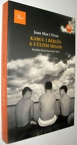 KABUL I BERLIN A L´ULTIM SEGON - JOAN MAS I VIVES - EN CATALAN