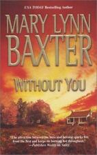 BUY 2 GET 1 FREE Without You by Mary Lynn Baxter (2004, Paperback)