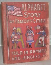 1905 Illustrated Childrens Book  ALPHABET STORIES OF FAMOUS CITIES Charming