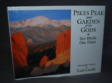 Pikes Peak and Garden of the Gods : Two Worlds, One Vision, SIGNED, TODD CAUDLE
