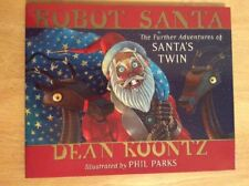 SIGNED by Dean Koontz - Robot Santa : The Further Adventures of Santa's Twin HC