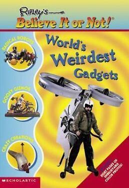 Worlds Weirdest Gadgets Ripleys Believe It Or Not