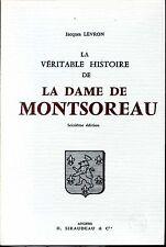 LA VERITABLE HISTOIRE DE LA DAME DE MONTSOREAU - J. Levron 1992 - Maine-et-Loire