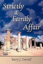 Strictly a Family Affair by Barry J. Darnell (2009, Paperback)