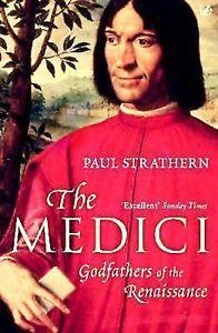 The Medici: Godfathers Of The Renaissance : by Paul Strathern : Hardback