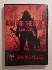 "Kirk McCullough-NEW ""IN IT FOR THE BLOOD"" LAWLESS Duck Hunting DVD"