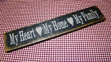"""Beautiful Rustic Primitive Sign/ Shelf sitter """"MY HEART~MY HOME MY FAMILY"""" black"""