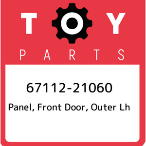 67112-21060 Toyota Panel, front door, outer lh 6711221060, New Genuine OEM Part