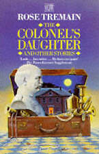 The Colonel's Daughter, and Other Stories by Tremain, Rose