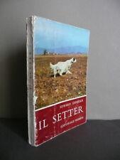 Il Setter Edward Laverack Editoriale Olimpia Firenze 1964 Terza Edizione