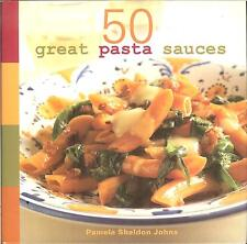 50 Great Pasta Sauces - Italian sauces for vegetables-meat-seafood-dairy, NEW HB