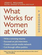 What Works for Women at Work by Marina Multhaup, Rachel Dempsey and Joan C....