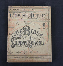 "ANTIQUE OCROBER 1881 TEACHERS LIBRARY ""THE BIBLE AND THE SUNDAY SCHOOL"""