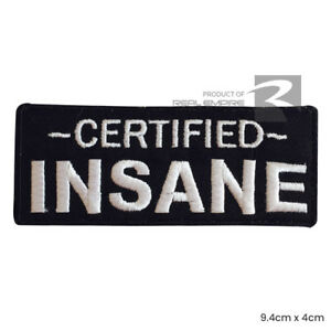 Certified Insane Iron on Sew on Embroidered Patch Badge